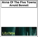 Anna Of The Five Towns Thumbnail Image