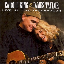 Live at the Troubadour by Carole King  &   James Taylor