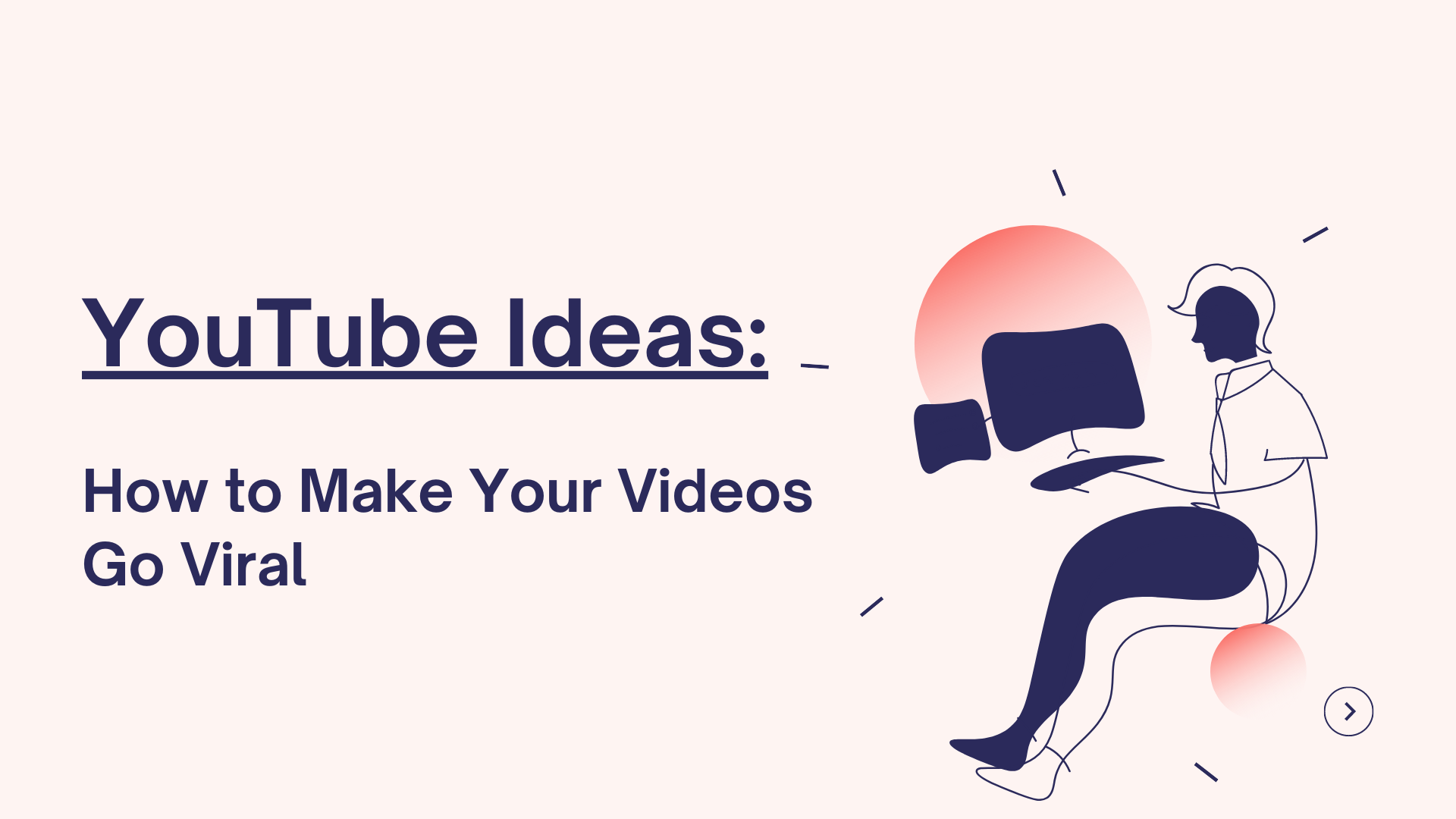 YouTube Ideas: How to make your videos go viral