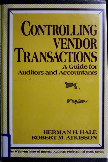 Controlling vendor transactions by Herman H. Hale